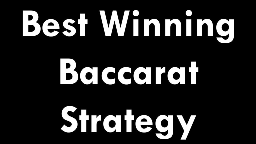Best Winning Baccarat Strategy